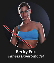 Becky Fox,Fitness Expert and Model